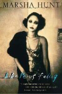 Foto Cover di Like Venus Fading, Ebook inglese di Marsha Hunt, edito da HarperCollins Publishers
