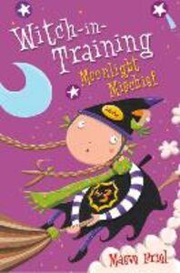 Foto Cover di Moonlight Mischief (Witch-in-Training, Book 7), Ebook inglese di Maeve Friel, edito da HarperCollins Publishers