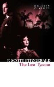 Foto Cover di Last Tycoon (Collins Classics), Ebook inglese di F. Scott Fitzgerald, edito da HarperCollins Publishers