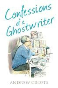 Confessions of a Ghostwriter - Andrew Crofts - cover