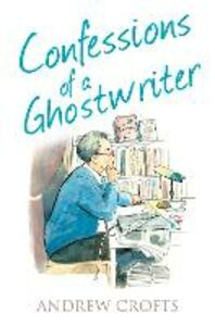 Ebook in inglese Confessions of a Ghostwriter (The Confessions Series) Crofts, Andrew