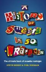 Ebook in inglese History of Sweets in 50 Wrappers Berry, Steve , Norman, Phil