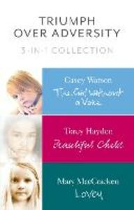 Ebook in inglese Triumph Over Adversity 3-in-1 Collection Hayden, Torey , MacCracken, Mary , Watson, Casey