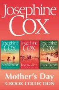 Ebook in inglese Josephine Cox Mother's Day 3-Book Collection: Live the Dream, Lovers and Liars, The Beachcomber Cox, Josephine