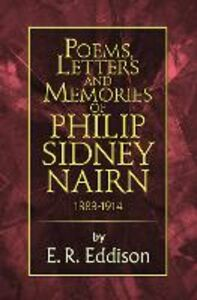 Ebook in inglese Poems, Letters and Memories of Philip Sidney Nairn Eddison, E. R.