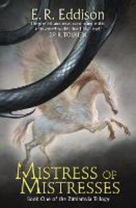 Ebook in inglese Mistress of Mistresses (Zimiamvia, Book 1) Eddison, E. R.
