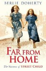 Far From Home: The Sisters of Street Child - Berlie Doherty - cover