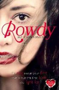Foto Cover di Rowdy (The Marked Men, Book 5), Ebook inglese di Jay Crownover, edito da HarperCollins Publishers