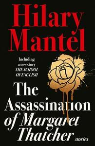 The Assassination of Margaret Thatcher - Hilary Mantel - cover
