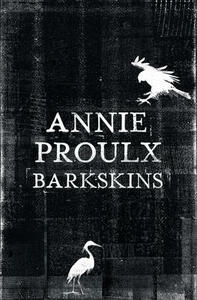 Barkskins: Longlisted for the Baileys Women's Prize for Fiction 2017 - Annie Proulx - cover