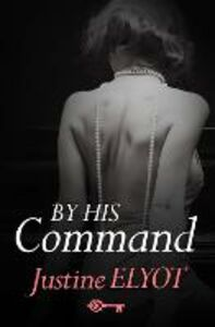 Foto Cover di By His Command, Ebook inglese di Justine Elyot, edito da HarperCollins Publishers