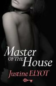 Ebook in inglese Master of the House Elyot, Justine
