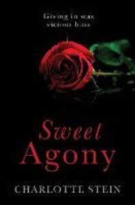 Foto Cover di Sweet Agony, Ebook inglese di Charlotte Stein, edito da HarperCollins Publishers