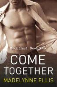 Foto Cover di Come Together, Ebook inglese di Madelynne Ellis, edito da HarperCollins Publishers