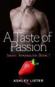 Foto Cover di Taste of Passion (Sweet Temptation, Book 1), Ebook inglese di  edito da HarperCollins Publishers