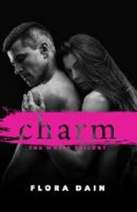 Ebook in inglese Charm (Wolfe Trilogy, Book 1) Dain, Flora