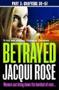 Foto Cover di Betrayed (Part Three, Ebook inglese di Jacqui Rose, edito da HarperCollins Publishers