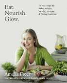 Libro in inglese Eat. Nourish. Glow.: 10 Easy Steps for Losing Weight, Looking Younger & Feeling Healthier Amelia Freer