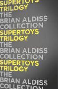 Ebook in inglese Supertoys Trilogy Aldiss, Brian