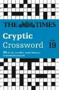 The Times Cryptic Crossword Book 19: 80 World-Famous Crossword Puzzles - The Times - cover