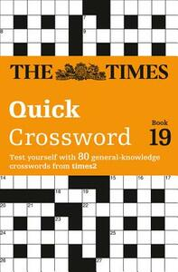 The Times Quick Crossword Book 19: 80 World-Famous Crossword Puzzles from the Times2 - The Times - cover