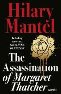 The Assassination of Margaret Thatcher - Hilary Mantel - cover