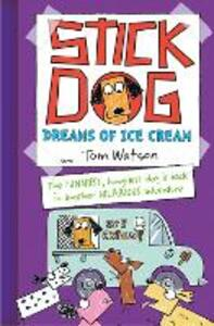 Stick Dog Dreams of Ice Cream - Tom Watson - cover