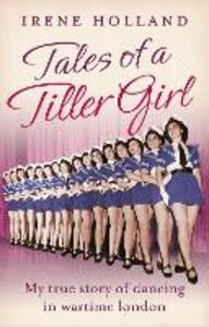 Ebook in inglese Tales of a Tiller Girl Holland, Irene