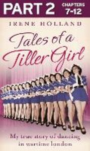 Ebook in inglese Tales of a Tiller Girl Part 2 of 3 Holland, Irene