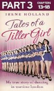 Foto Cover di Tales of a Tiller Girl Part 3 of 3, Ebook inglese di Irene Holland, edito da HarperCollins Publishers