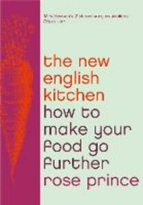 Foto Cover di How To Make Good Food Go Further: Recipes and Tips from The New English Kitchen, Ebook inglese di  edito da HarperCollins Publishers