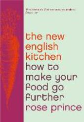 How To Make Good Food Go Further: Recipes and Tips from The New English Kitchen