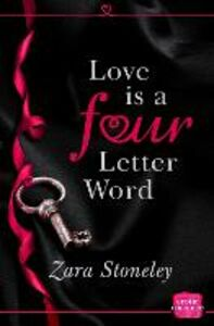 Ebook in inglese Love is a Four Letter Word: HarperImpulse Erotic Romance Stoneley, Zara