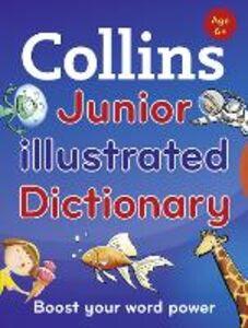 Foto Cover di Collins Junior Illustrated Dictionary, Ebook inglese di Collins Dictionaries, edito da HarperCollins Publishers