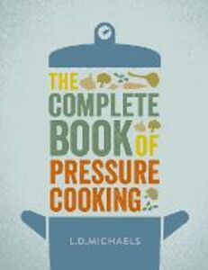 Ebook in inglese Complete Book of Pressure Cooking Michaels, L. D.