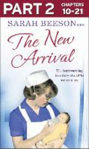 Ebook in inglese New Arrival: Part 2 of 3: The Heartwarming True Story of a 1970s Trainee Nurse Beeson, Sarah