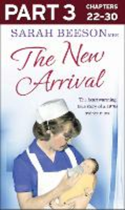 Ebook in inglese New Arrival: Part 3 of 3: The Heartwarming True Story of a 1970s Trainee Nurse Beeson, Sarah