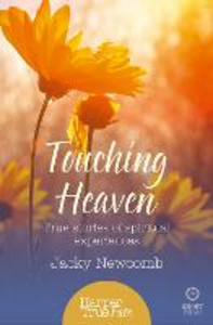 Ebook in inglese Touching Heaven: True stories of spiritual experiences (HarperTrue Fate - A Short Read) Newcomb, Jacky