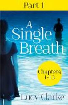 Single Breath: Part 1 (Chapters 1-13)