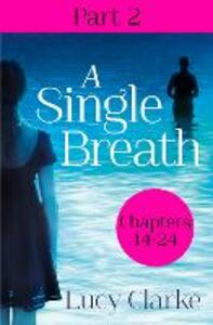 Foto Cover di Single Breath: Part 2 (Chapters 14-24), Ebook inglese di Lucy Clarke, edito da HarperCollins Publishers