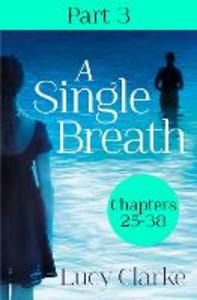 Ebook in inglese Single Breath: Part 3 (Chapters 25-38) Clarke, Lucy