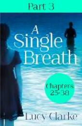 Single Breath: Part 3 (Chapters 25-38)