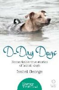 Foto Cover di D-day Dogs, Ebook inglese di Isabel George, edito da HarperCollins Publishers