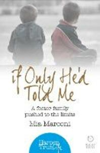 Ebook in inglese If Only He'd Told Me: A foster family pushed to the limits (HarperTrue Life - A Short Read) Marconi, Mia
