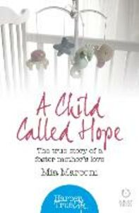 Ebook in inglese Child Called Hope: The true story of a foster mother's love (HarperTrue Life - A Short Read) Marconi, Mia