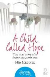 Child Called Hope: The true story of a foster mother's love (HarperTrue Life - A Short Read)