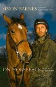 Foto Cover di On Horseback, Ebook inglese di Simon Barnes, edito da HarperCollins Publishers