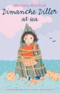 Foto Cover di Dimanche Diller at Sea, Ebook inglese di Henrietta Branford, edito da HarperCollins Publishers