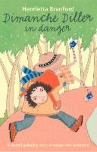 Foto Cover di Dimanche Diller in Danger, Ebook inglese di Rachel Merriman,Henrietta Branford, edito da HarperCollins Publishers