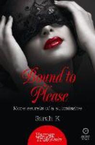 Foto Cover di Bound to Please, Ebook inglese di Sarah K, edito da HarperCollins Publishers